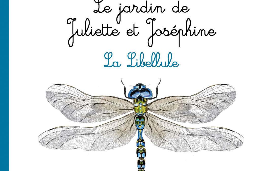 «La Libellule » le troisième de la collection du jardin de Juliette et Joséphine : bientôt disponible